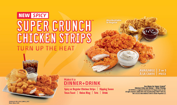 New Spicy Super Crunch Chicken Strips. Turn up the heat. Also available in regular.